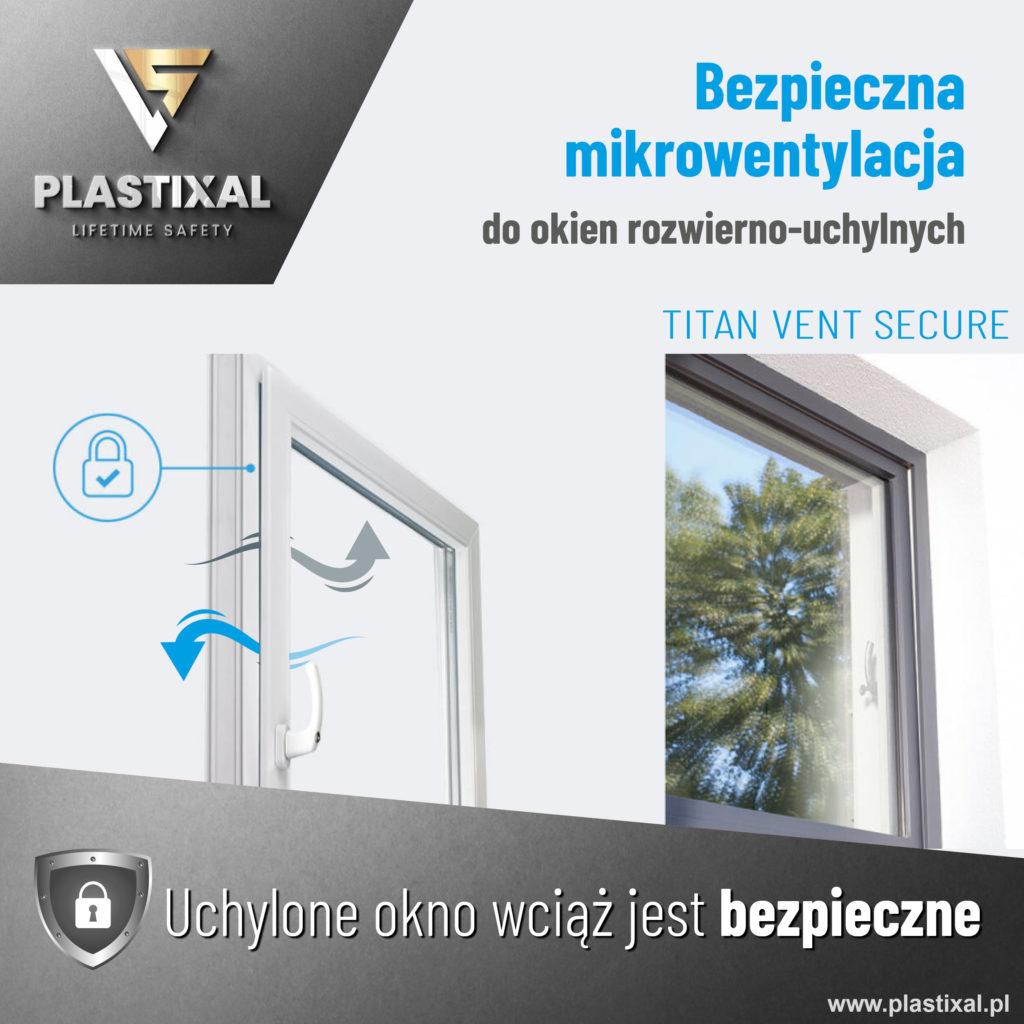 mikrowentylacja w oknach Plastixal Titan Vent Secure